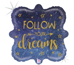"Folinis balionas ""Follow your dreams"", holografinis (46 cm)"