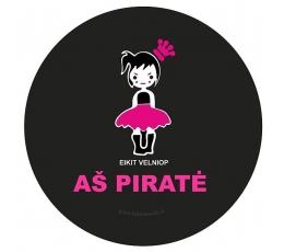 """Ženkliukas """"Eikit velniop - Aš piratė"""" (7.7 cm.)"""